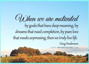 life quotes motivation quotes dream quotes love quotes goals quotes ...