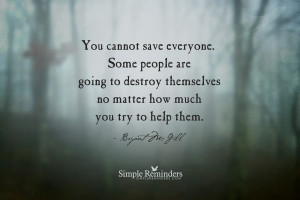 You cannot save everyone