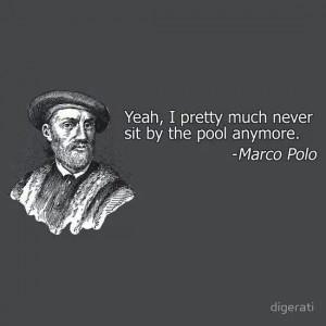 Marco... Polo...