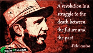 Revolution Is A Struggle by fidel-castro Picture Quotes