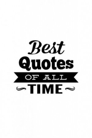 best-quotes-of-all-time-1-14-s-307x512.jpg