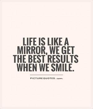 Life Quotes Smile Quotes Mirror Quotes