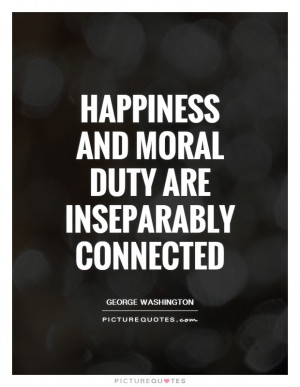 George Washington Quotes Moral Quotes Morality Quotes Duty Quotes
