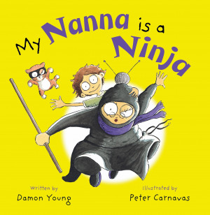 ... , is My Nanna is a Ninja ; UQP; $24.95 RRP. See our review here