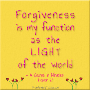 ... is my function as the light of the world - A Course in Miracles Quotes
