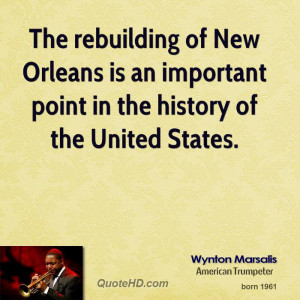 The rebuilding of New Orleans is an important point in the history of ...