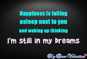 ... Asleep Next To You Adn Waking Up Thinking I'm Still In My Dreams