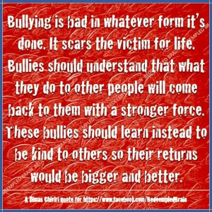 Bullying builds character like nuclear waste