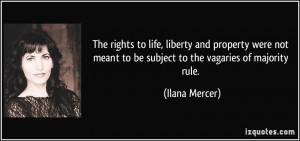The rights to life, liberty and property were not meant to be subject ...