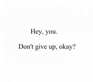 hey you don t give up okay 8 up 0 down unknown quotes added by ...