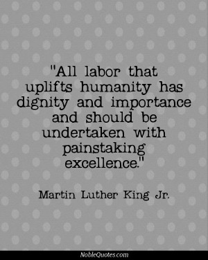 ... be undertaken with painstaking excellence - Martin Luther King Jr
