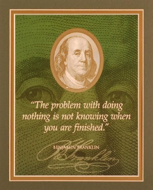 franklin quotes | Ben Franklin Quote 'The problem with doing nothing ...