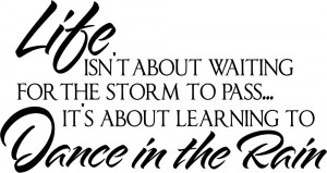 Wall Quotes - Dance in the Rain