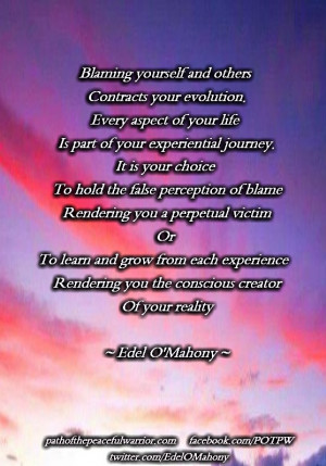 ... false perception of blame Rendering you a perpetual victim Or To learn