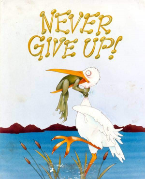 funny inspirational picture quote of a frog and a crane with the ...