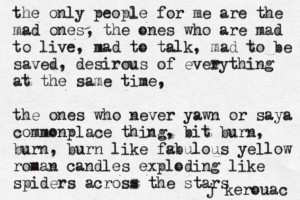 ... on this fabulous blog and was awestruck by this poem, by John Kerouac