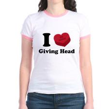 Love Giving Head T-Shirts & Tees