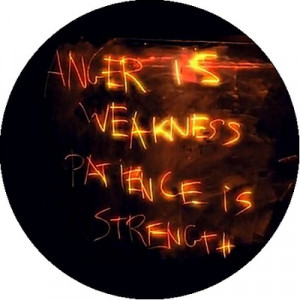 ... > Quotes | Typography > Anger Is Weakness Patience Is Strength Pin