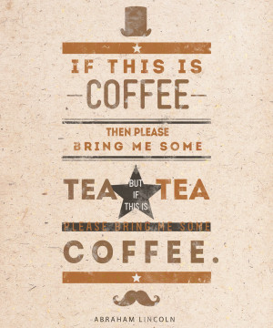 Wednesday Coffee Quotes A quote from abraham lincoln,