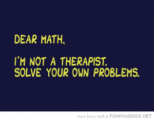 These are the funny quotes dear math Pictures