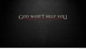 God won't help you motivational quote