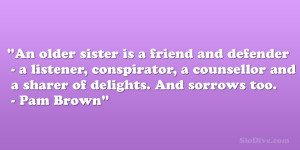 An older sister is a friend and defender – a listener, conspirator ...