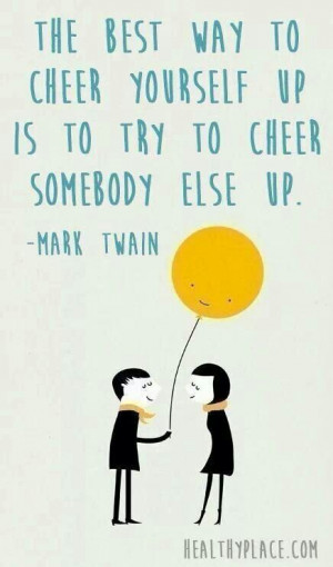 Cheer up!Cheer Up Quotes, Remember This, Inspiration, Mark Twain ...