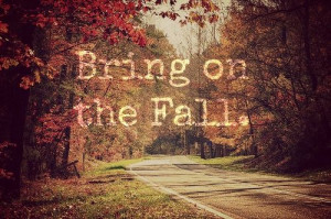 Fall Weather Quotes Happy fall y'all!!!! 2013