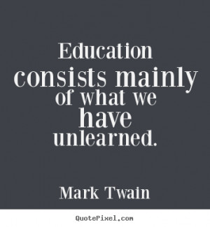 Quotes Education Success ~ Mark Twain picture quotes - Education ...