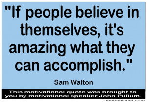 ... in themselves, it's amazing what they can accomplish.