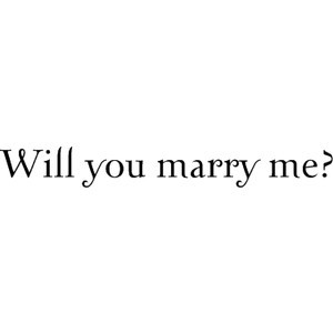 Will You Marry Me Quotes