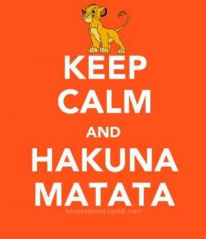 Quotes From The Lion King Hakuna Matata Lion King Hakuna Matata