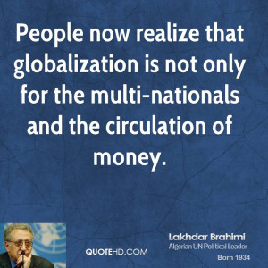 People now realize that globalization is not only for the multi ...