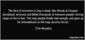 The face of terrorism in Iraq is dead. Abu Musab al Zarqawi brutalized ...