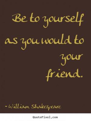 William Shakespeare Quotes On Friendship William shakespeare.
