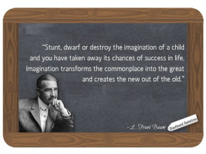 Frank Baum... on Imagination