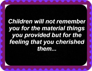 The child must know that he is a miracle, that since the beginning of ...
