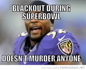 good guy ray lewis lights out super bowl doesn't murder anyone funny ...