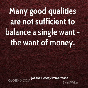 Many good qualities are not sufficient to balance a single want - the ...