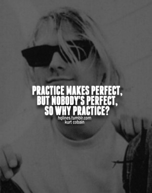 hqlines, kurt cobain, life, love, music, quotes, sayings
