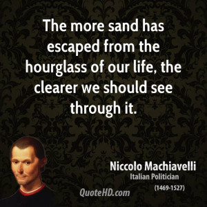 The more sand has escaped from the hourglass of our life, the clearer ...