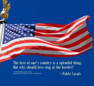 The love of one's country is a splendid thing.PATRIOTISM QUOTES