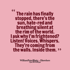 Quotes Picture: the rain has finally stopped, there's the sun ...