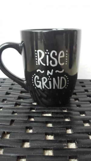 Rise and Grind Handwritten Quote Coffee Mug