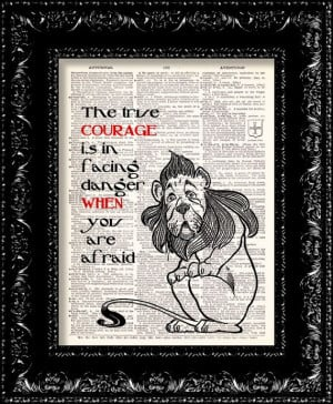 Wizard Of Oz Cowardly Lion Courage Quote by TheRekindledPage, $8.98