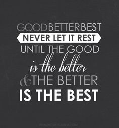 ... better the better is the best.