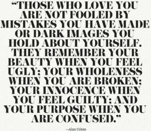 Those Who Love You Are Not Fooled By Mistakes You Have Made: Quote ...