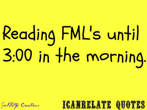 Fml Quotes Tumblr Fml's icanrelate quotes by