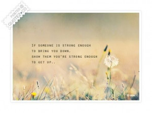 Strong enough to get up quote
