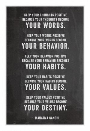 ... values keep your values positive because your values become your